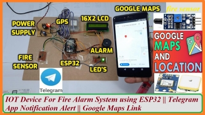 IOT Device For Fire Alarm System using ESP32 || Telegram App Notification Alert || Google Maps Link