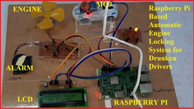 Raspberry Pi Based Automatic Engine Locking System for Drunken Drivers